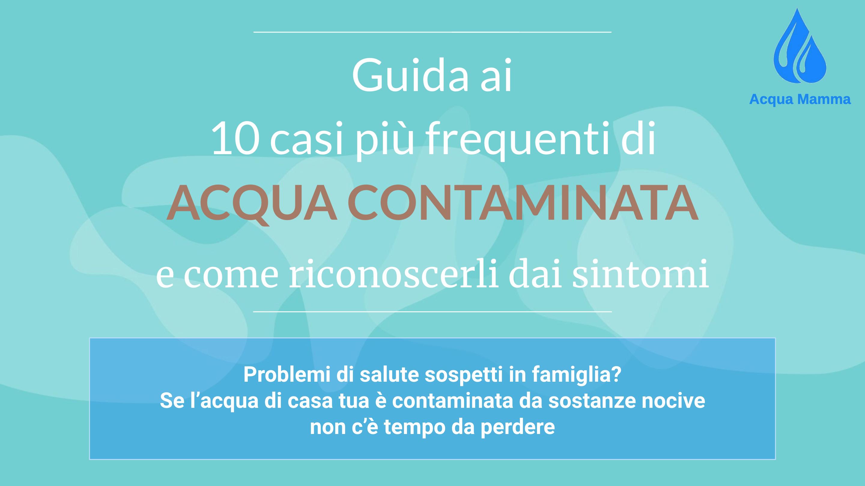 Dispensa Guida ai 10 casi più comuni di acqua contaminata